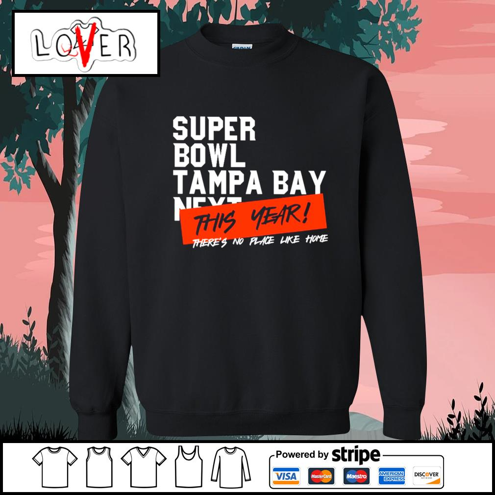 Super Bowl Tampa Bay next this year there's no place like home s Sweater