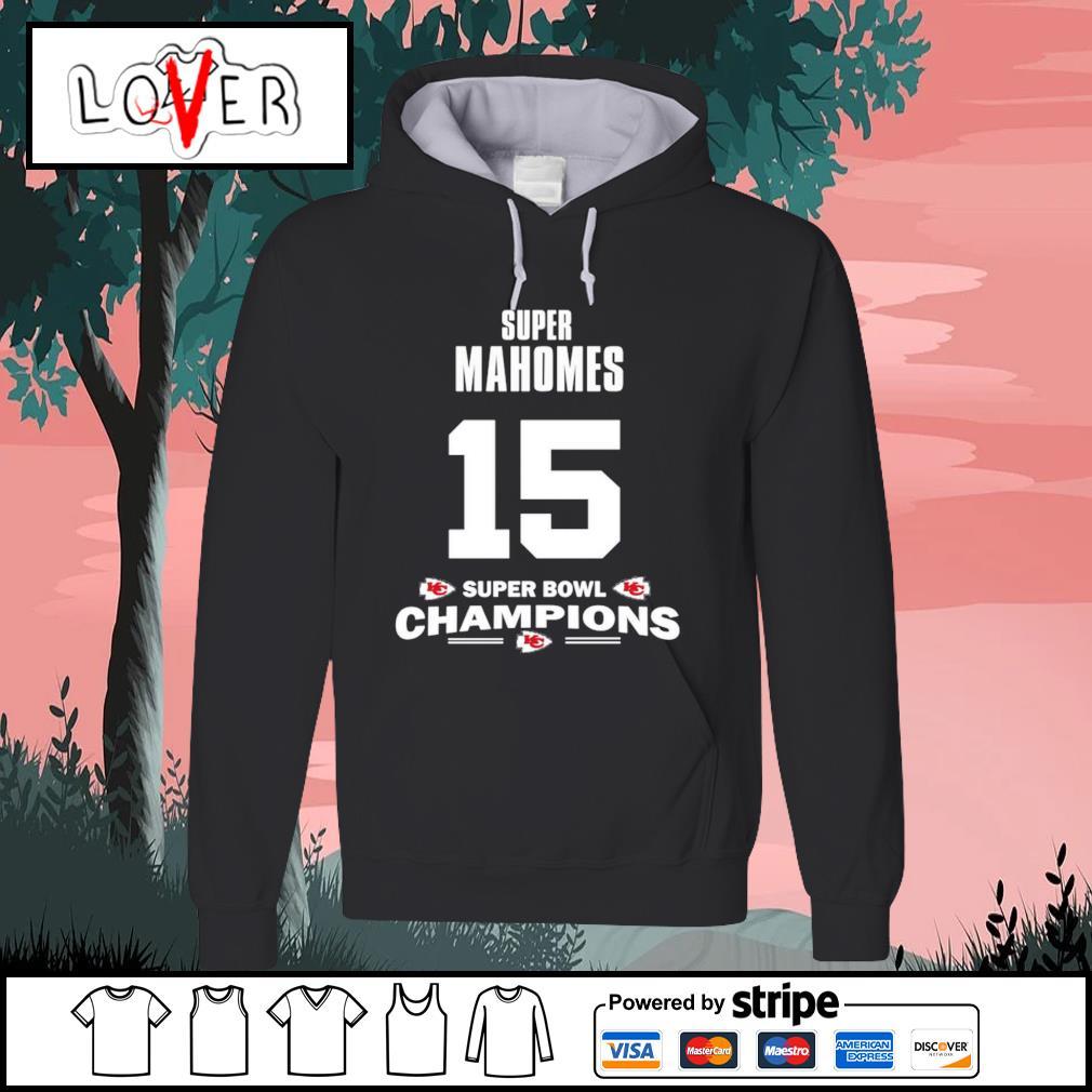 Super Patrick Mahomes 15 super bowl champions Kansas City Chiefs s Hoodie