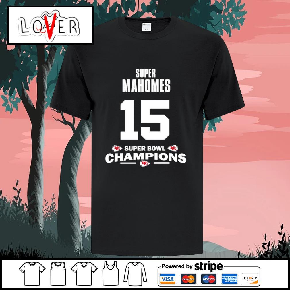 Super Patrick Mahomes 15 super bowl champions Kansas City Chiefs shirt