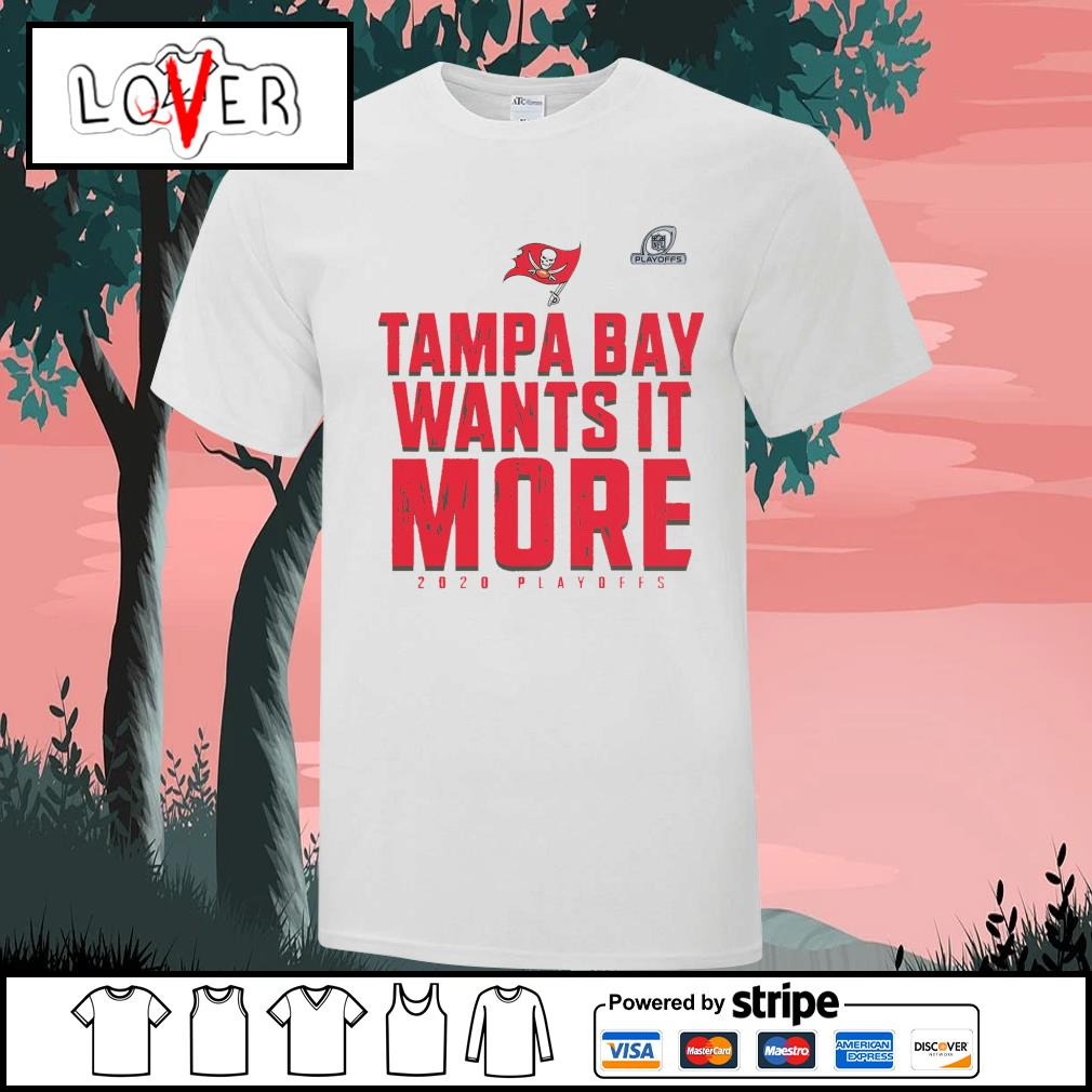 Tampa Bay Buccaneers wants it more 2020 Playoffs shirt
