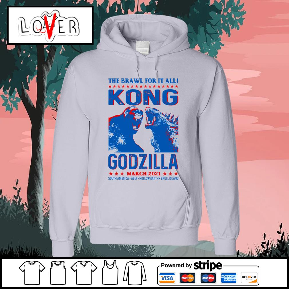 The brawl for it all Kong vs Godzilla march 2021 s Hoodie