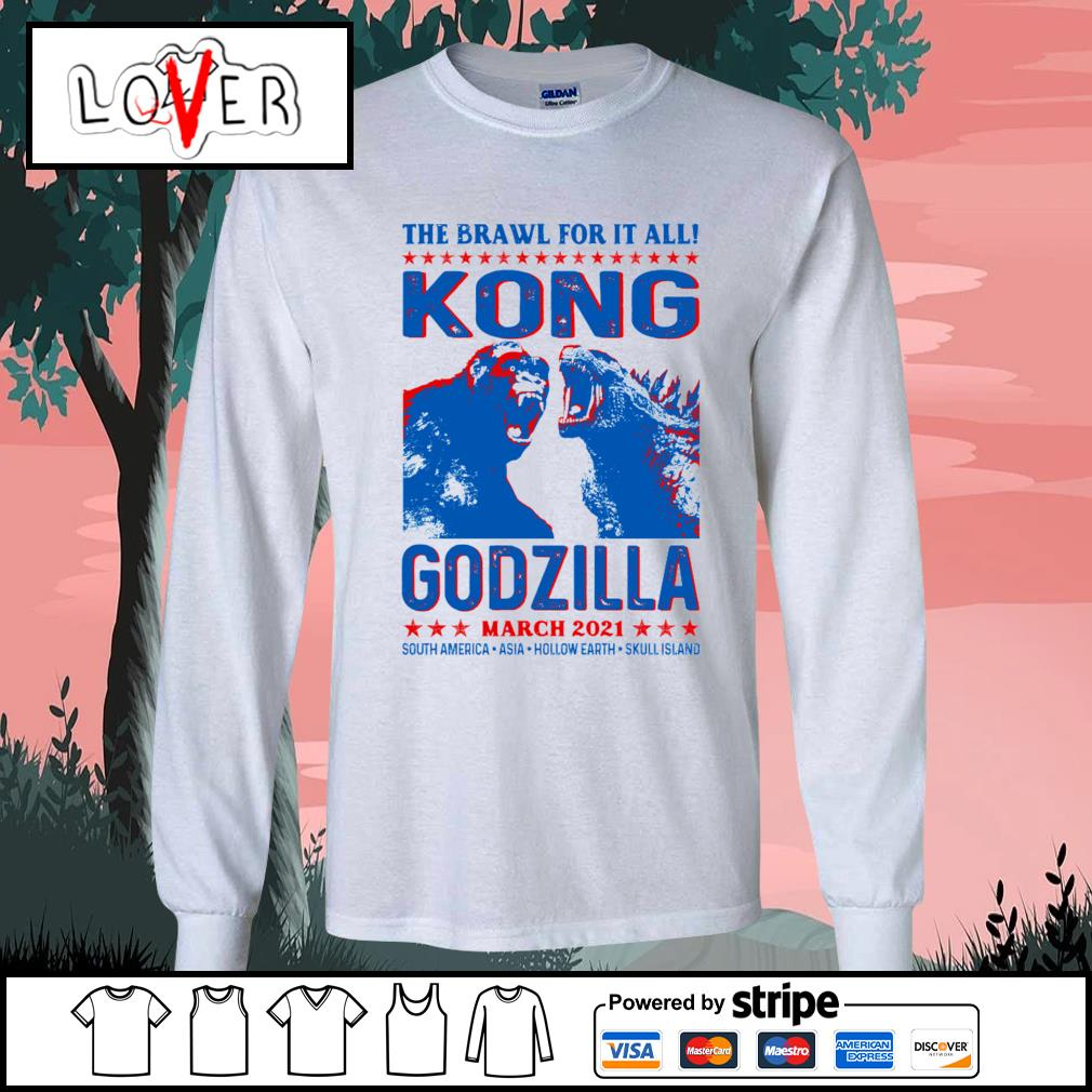 The brawl for it all Kong vs Godzilla march 2021 s Long-Sleeves-Tee