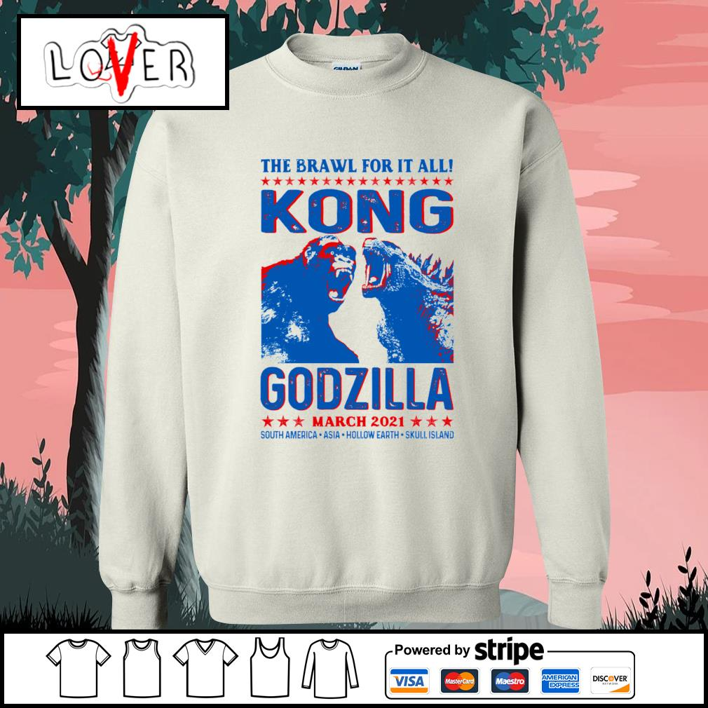 The brawl for it all Kong vs Godzilla march 2021 s Sweater