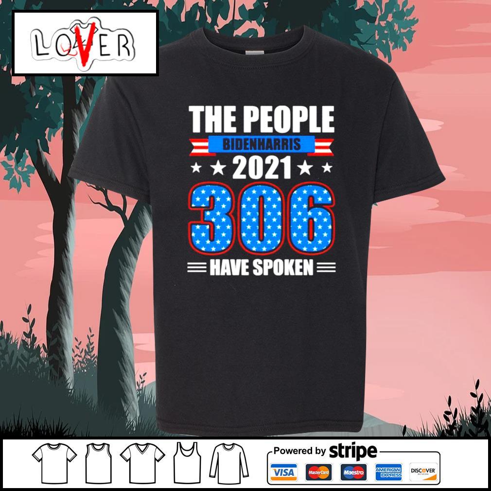 The people Biden Harris 2021 306 have spoken s Kid-T-shirt