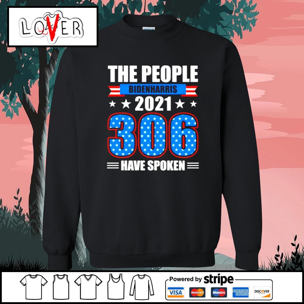 The people Biden Harris 2021 306 have spoken s Sweater