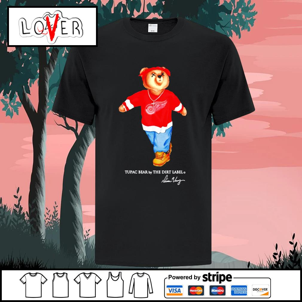 Tupac Bear by the dirt label Detroit Red Wings shirt