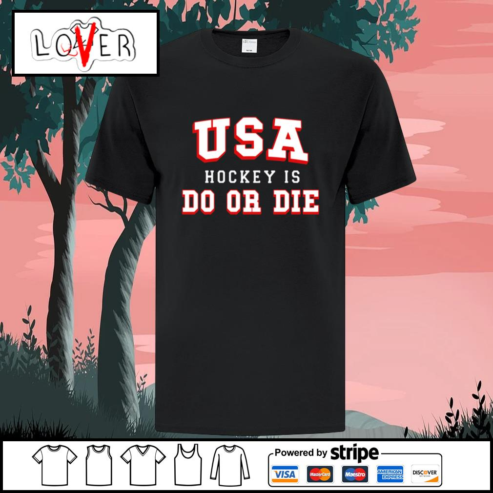 USA hockey is do or die shirt