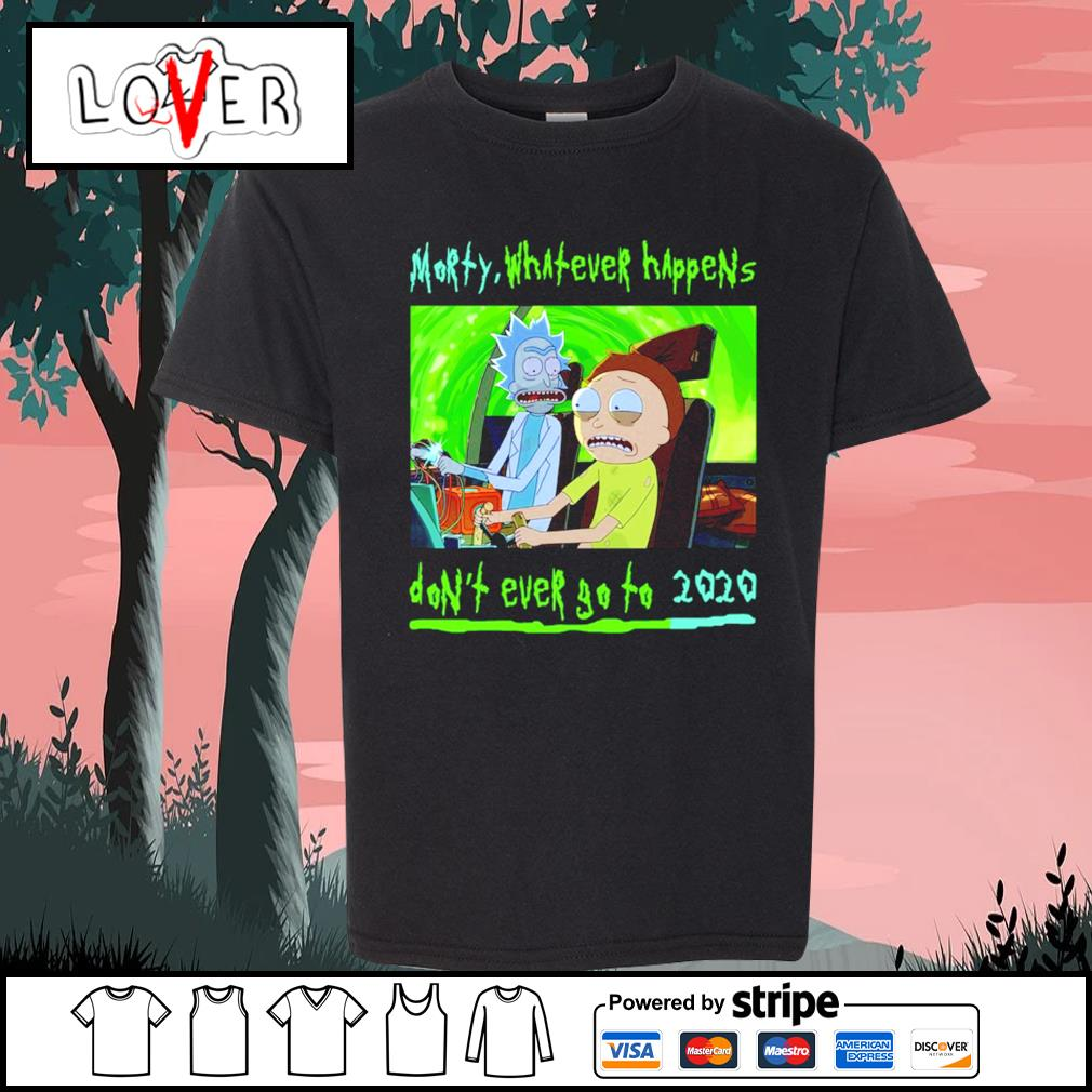 Whatever happens don't ever go to 2020 Rick and Morty s Kid-T-shirt