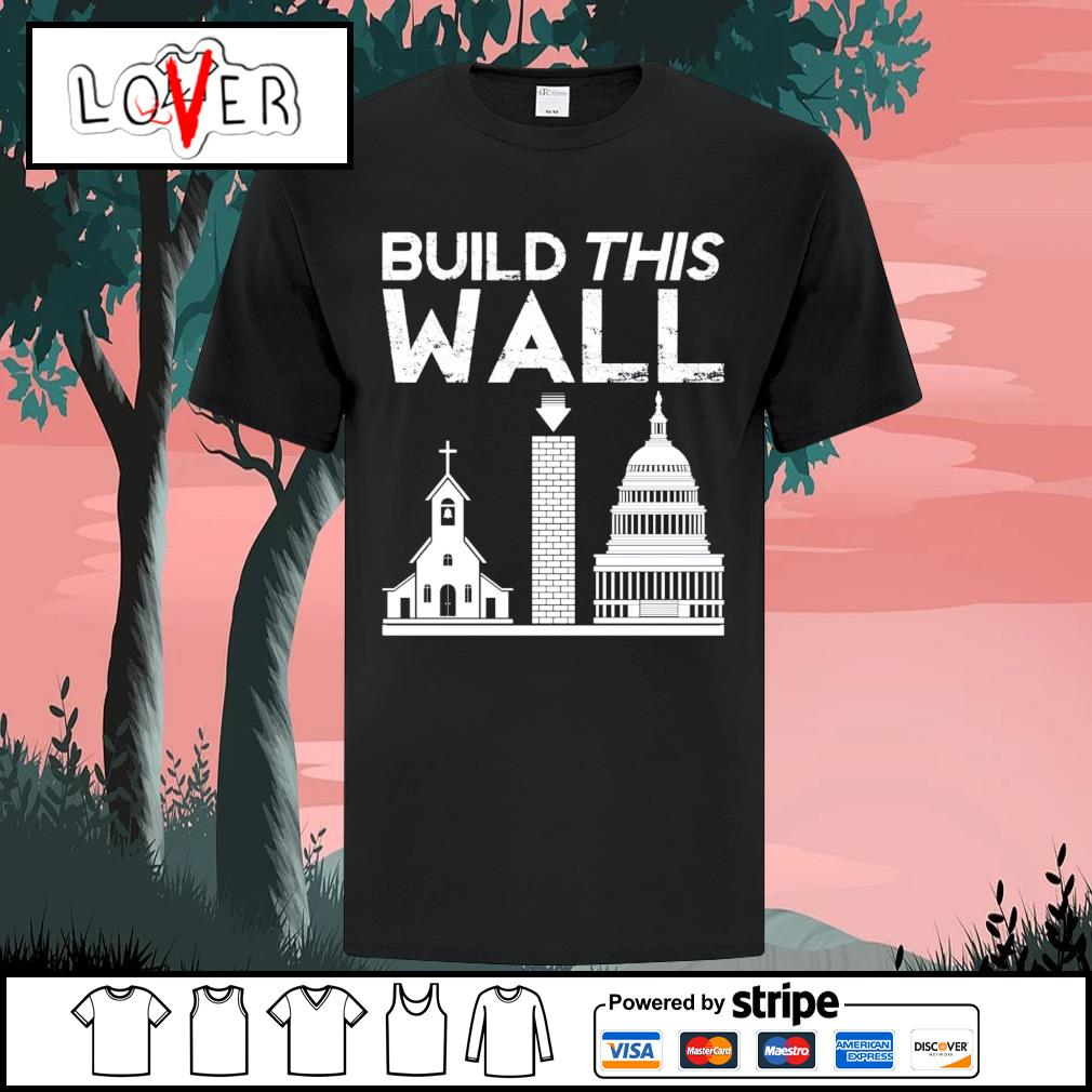 White house build this wall shirt