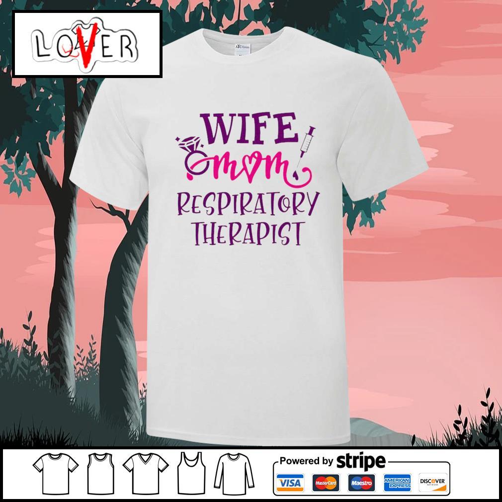 Wife mom respiratory therapist shirt