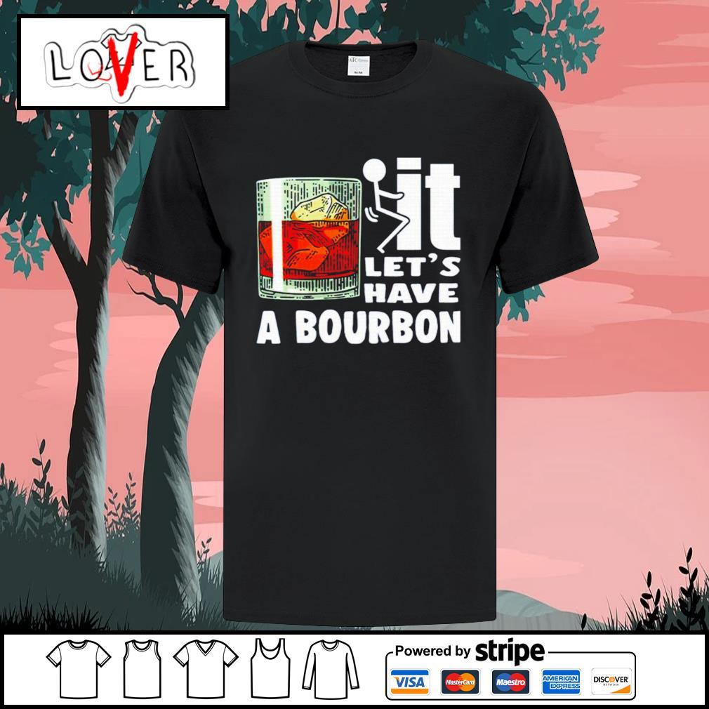 Wine it let's have a bourbon shirt