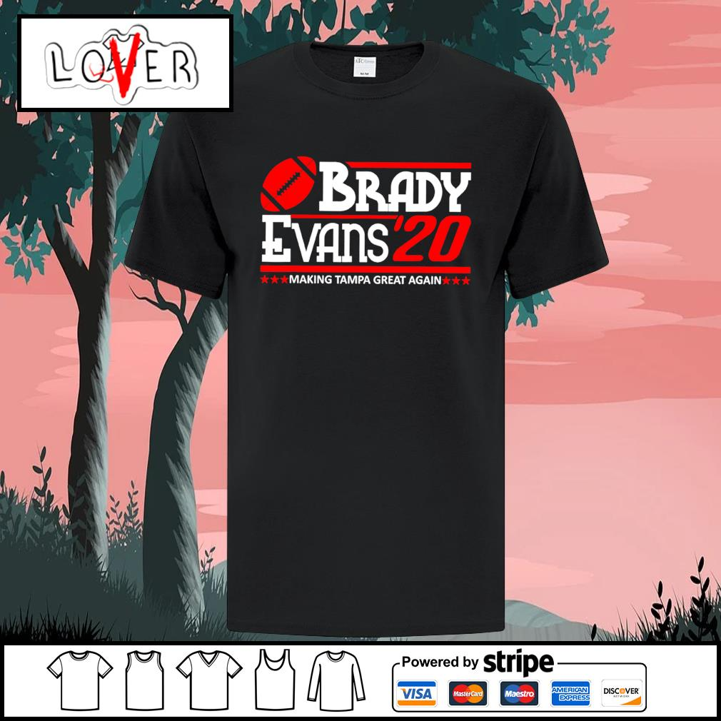 2020 Tom Brady Evans making Tampa Bay Buccaneers great again shirt
