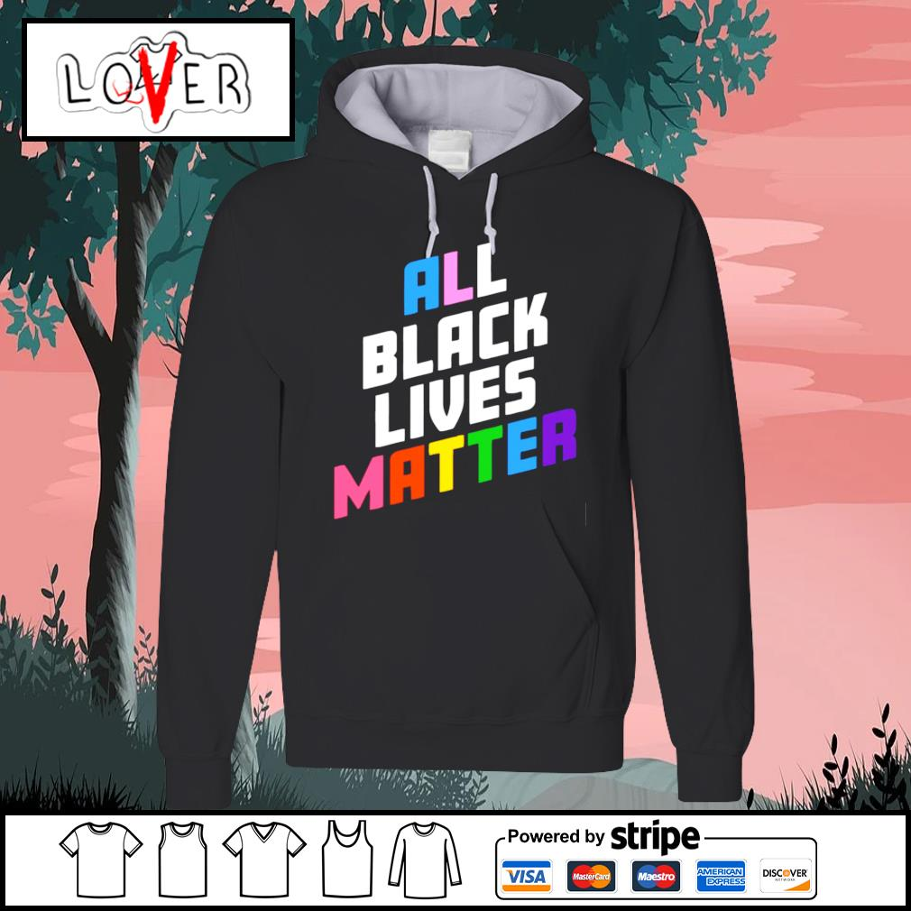 All black lives matter s Hoodie