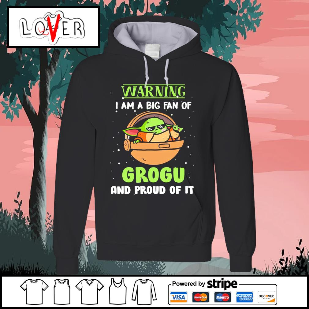 Baby Yoda warning I am a big fan of Grogu and proud of it s Hoodie