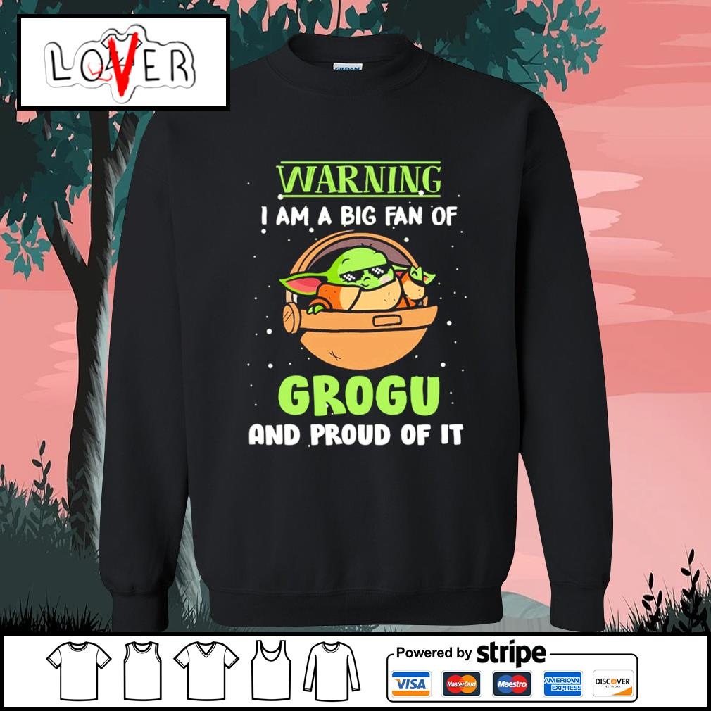Baby Yoda warning I am a big fan of Grogu and proud of it s Sweater