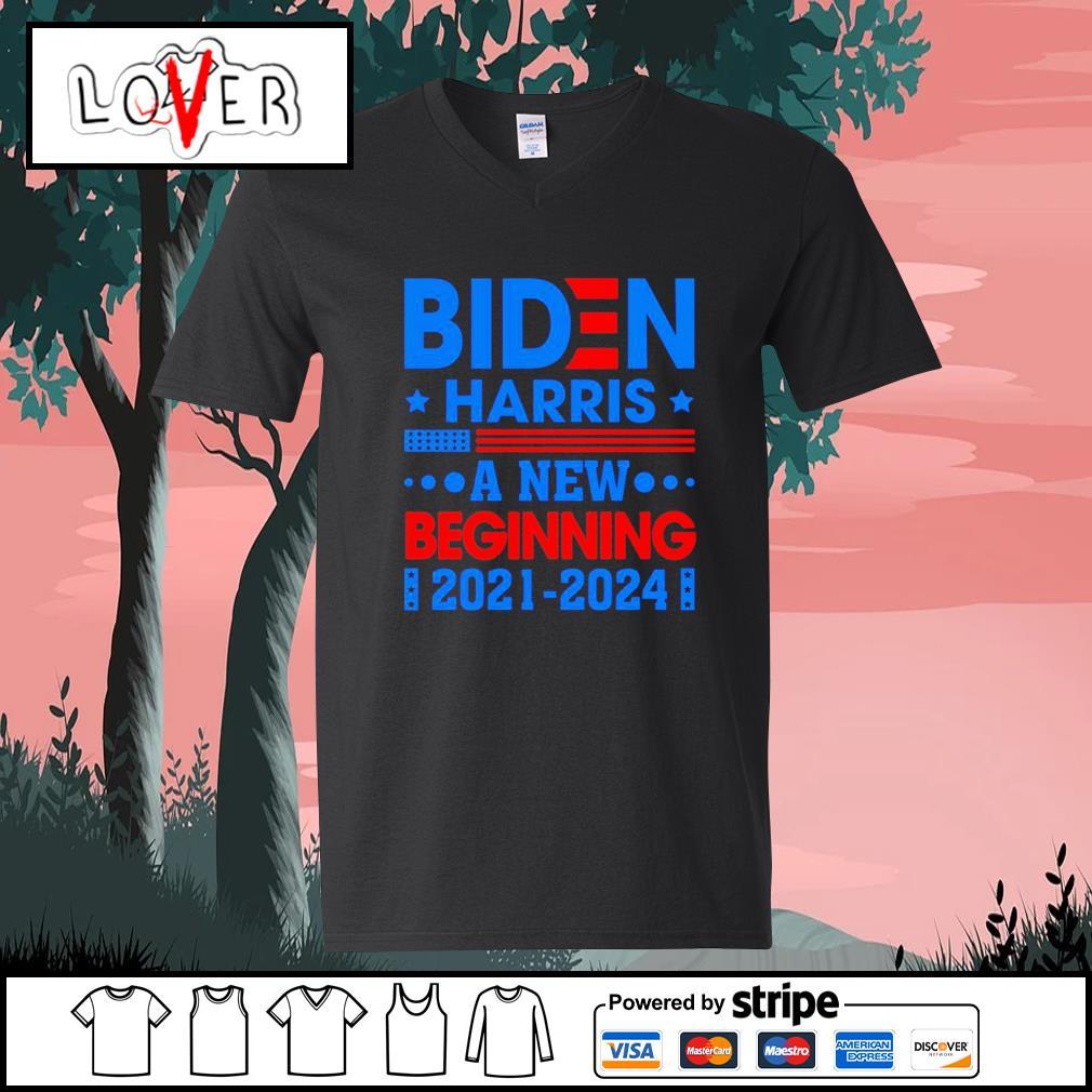 Biden Harris a new beginning 2021 2024 46th President s V-neck-T-shirt