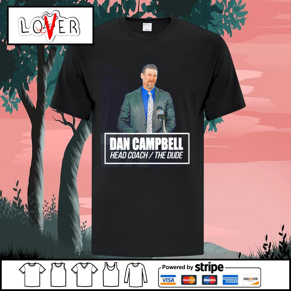 Dan campbell head coach the dude shirt