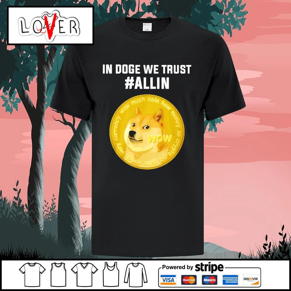 Dog in doge we trust #allin shirt