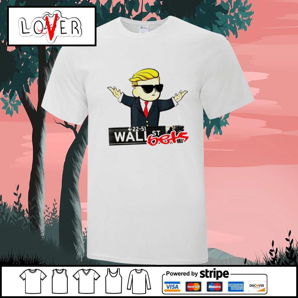 Donald Trump 22 51 wall st bets shirt