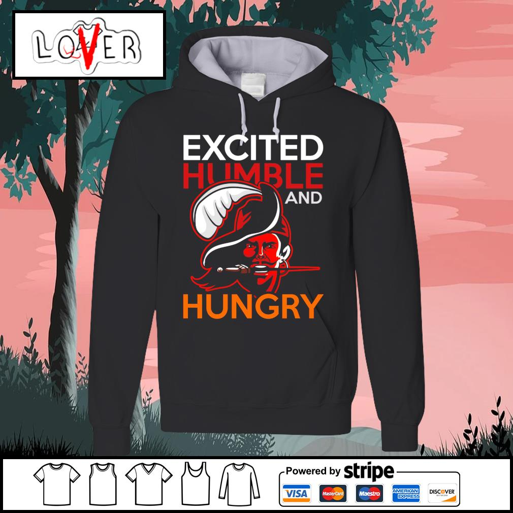 Excited humble and hungry Tom Brady Tampa Bay Buccaneers s Hoodie