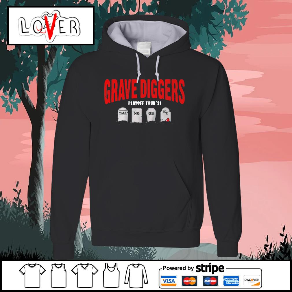 Grave Diggers playoff tour 2021 was no GB KC s Hoodie