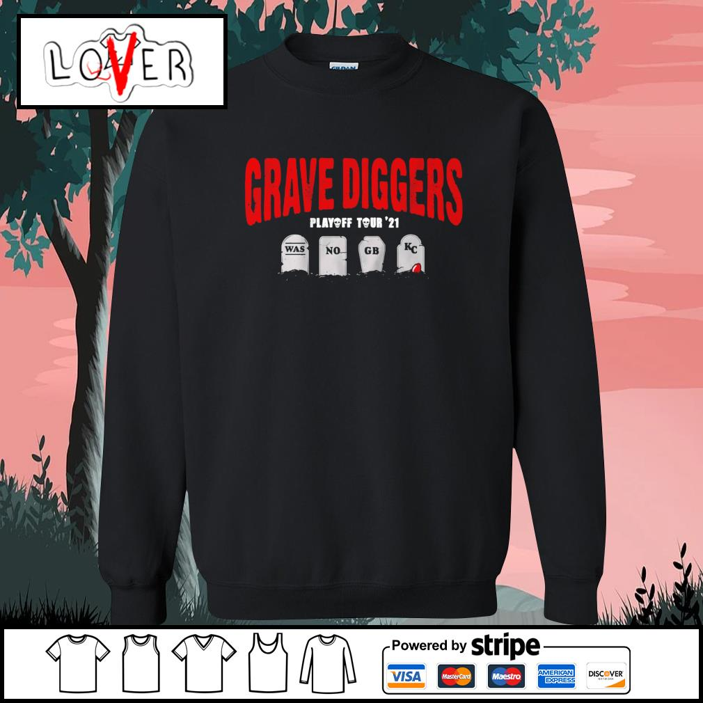 Grave Diggers playoff tour 2021 was no GB KC s Sweater