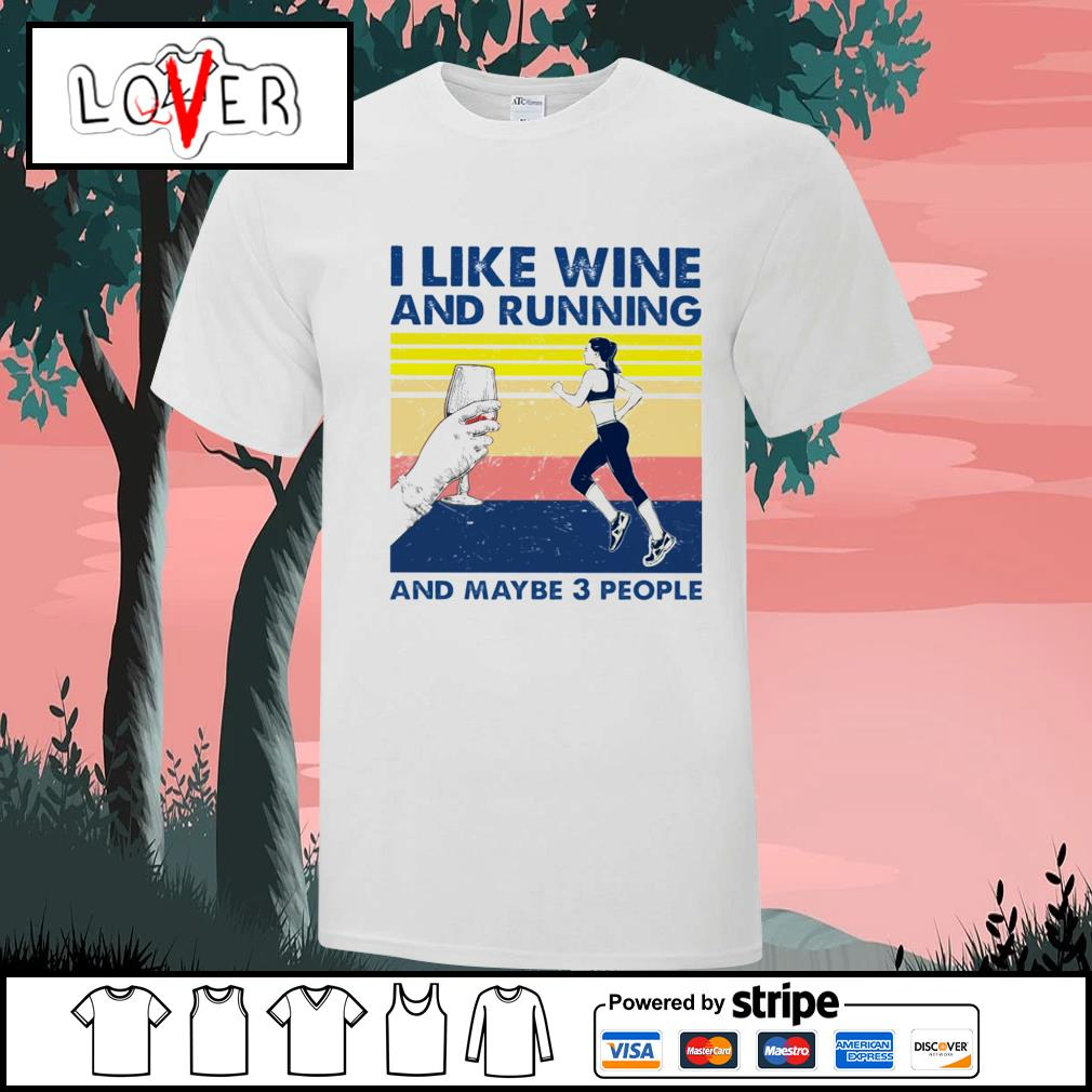 I like wine and running and maybe 3 people vintage shirt