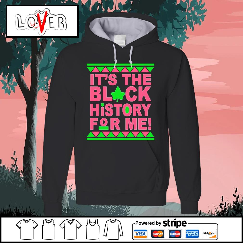 It's the black history for me s Hoodie