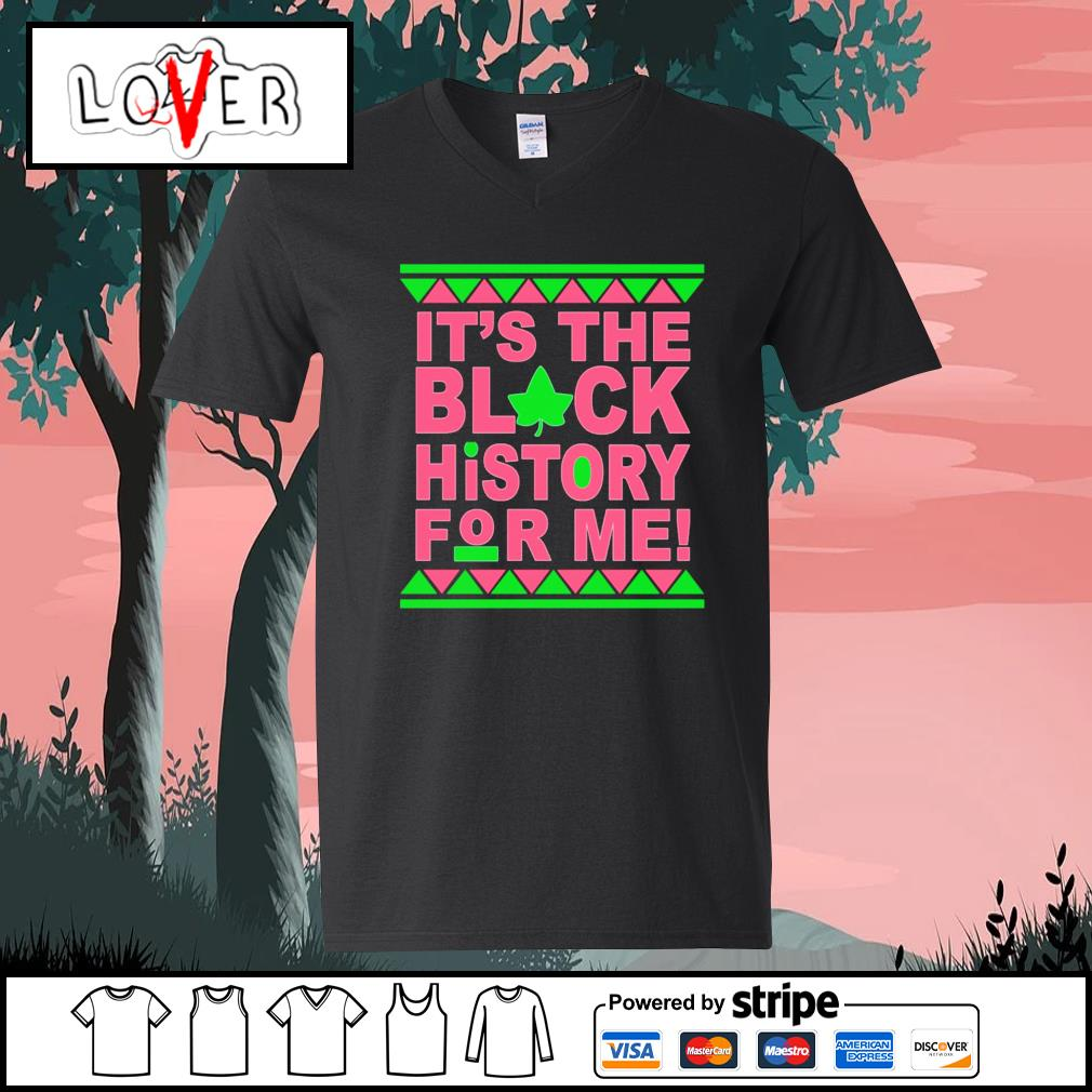 It's the black history for me s V-neck-T-shirt