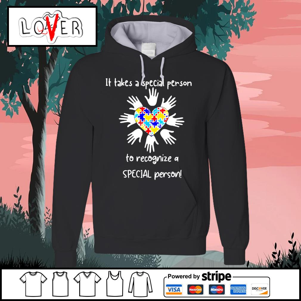 It takes a special person to recognize a special person s Hoodie