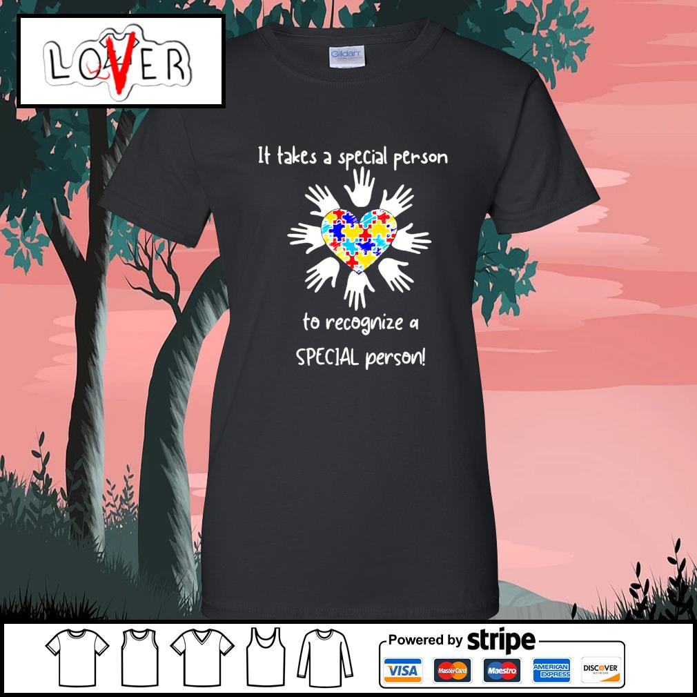 It takes a special person to recognize a special person s Ladies-Tee