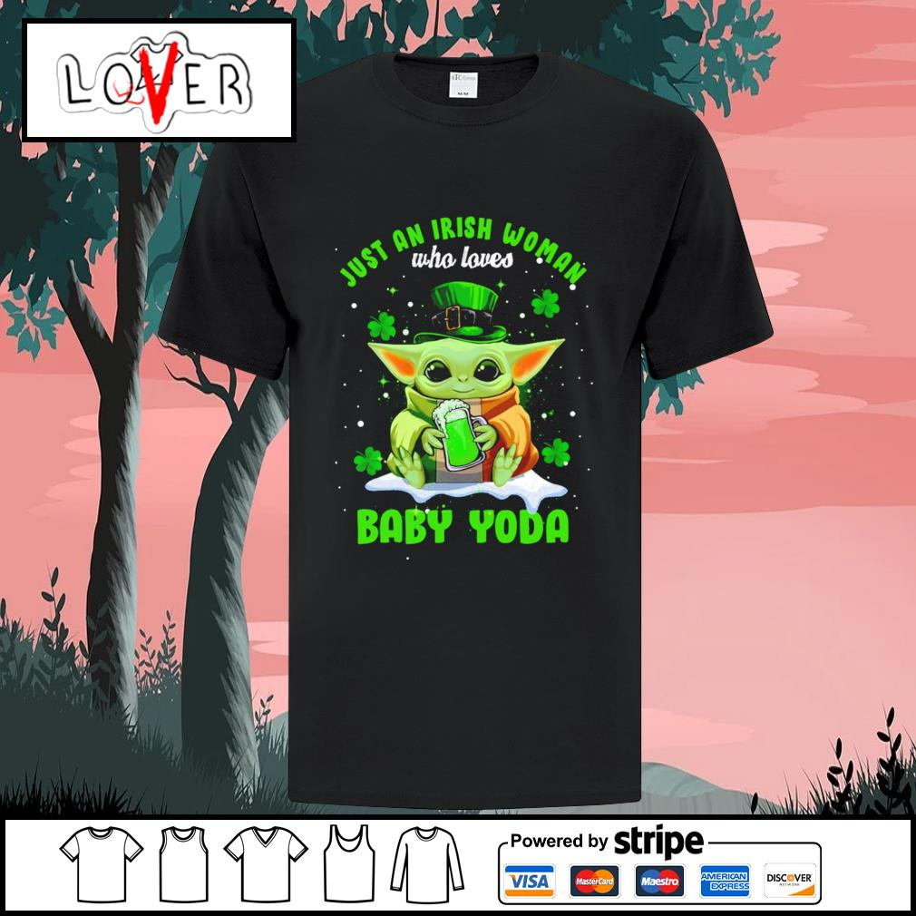 Just an Irish woman who loves Baby Yoda St.patrick's day shirt