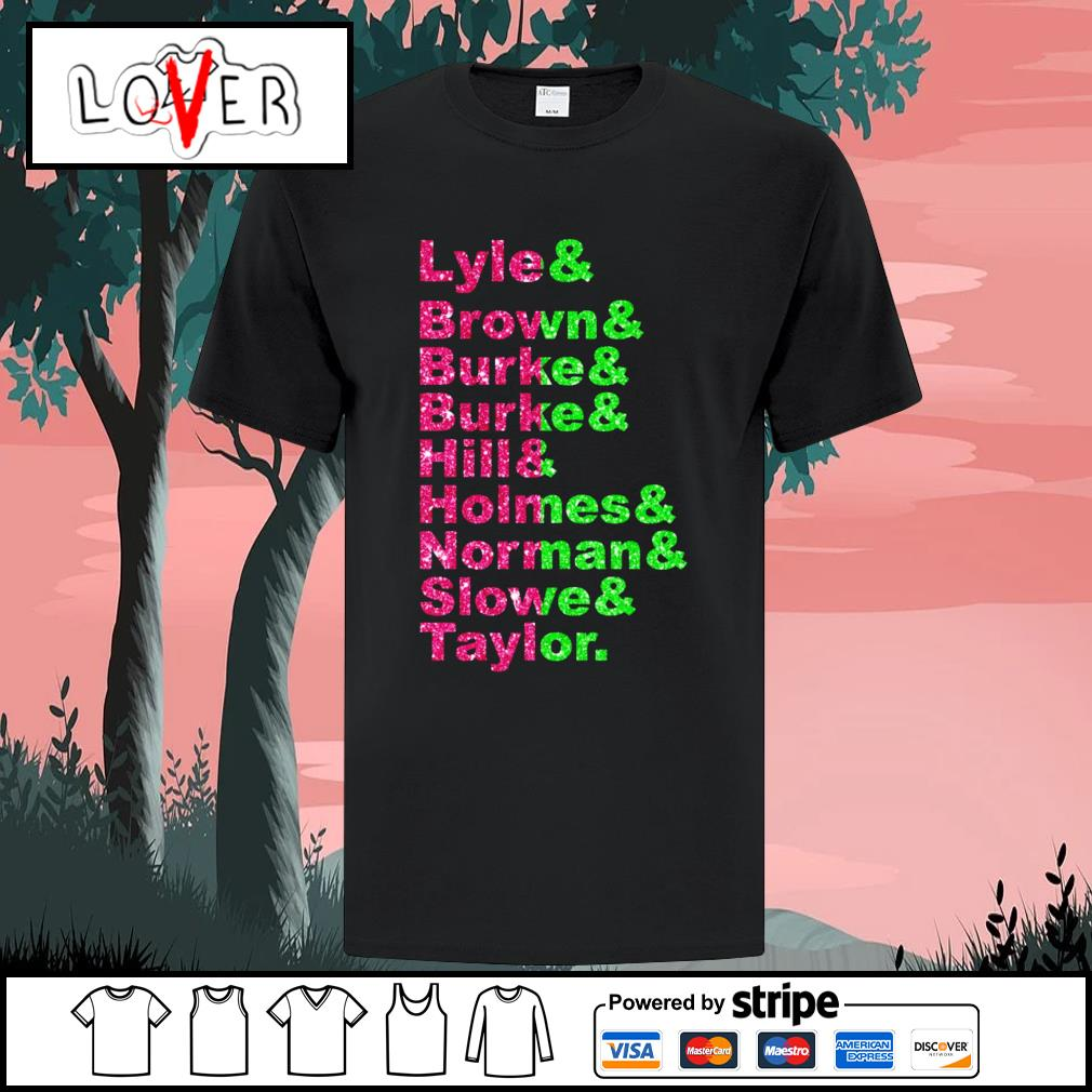 Lyle and brown and burke and hill and holmes shirt