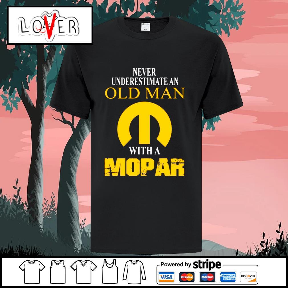 Never underestimate an old man with a Mopar shirt
