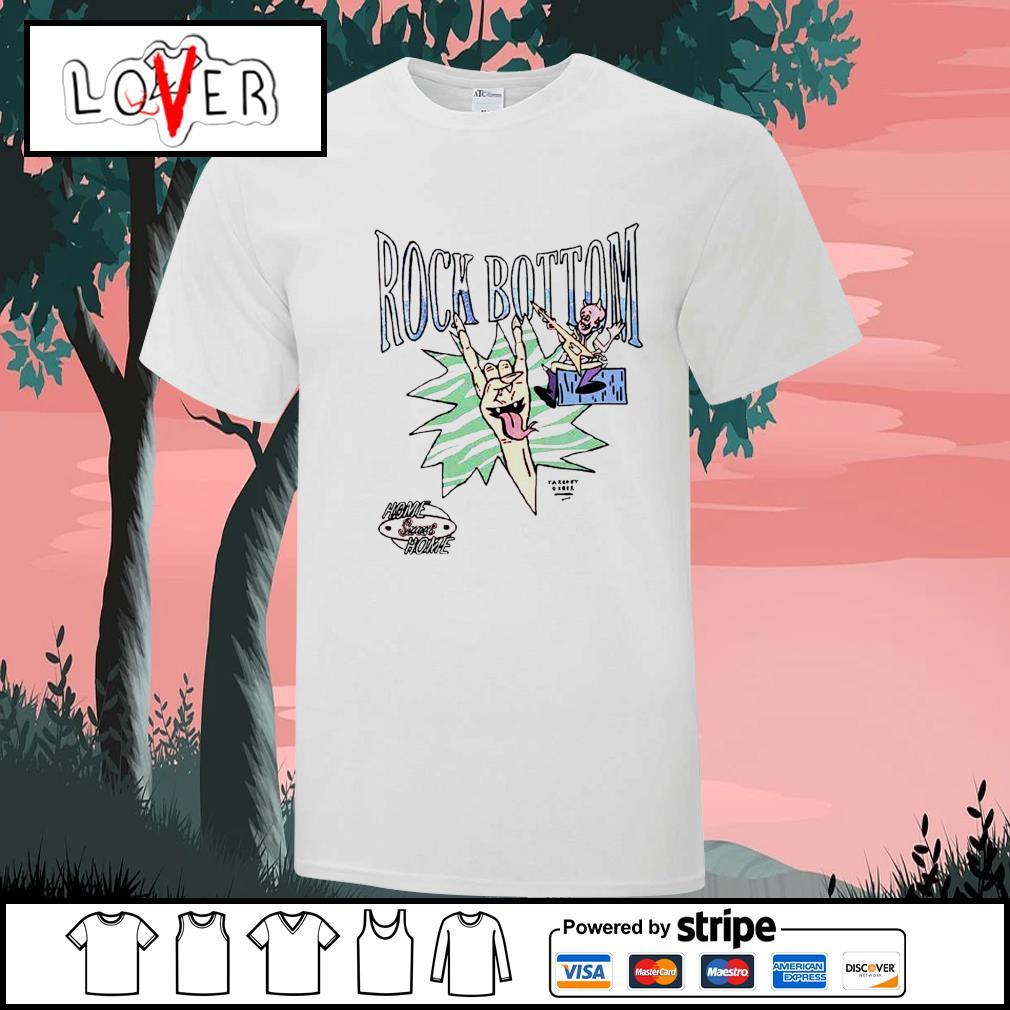 Rock Bottom home sweet home shirt