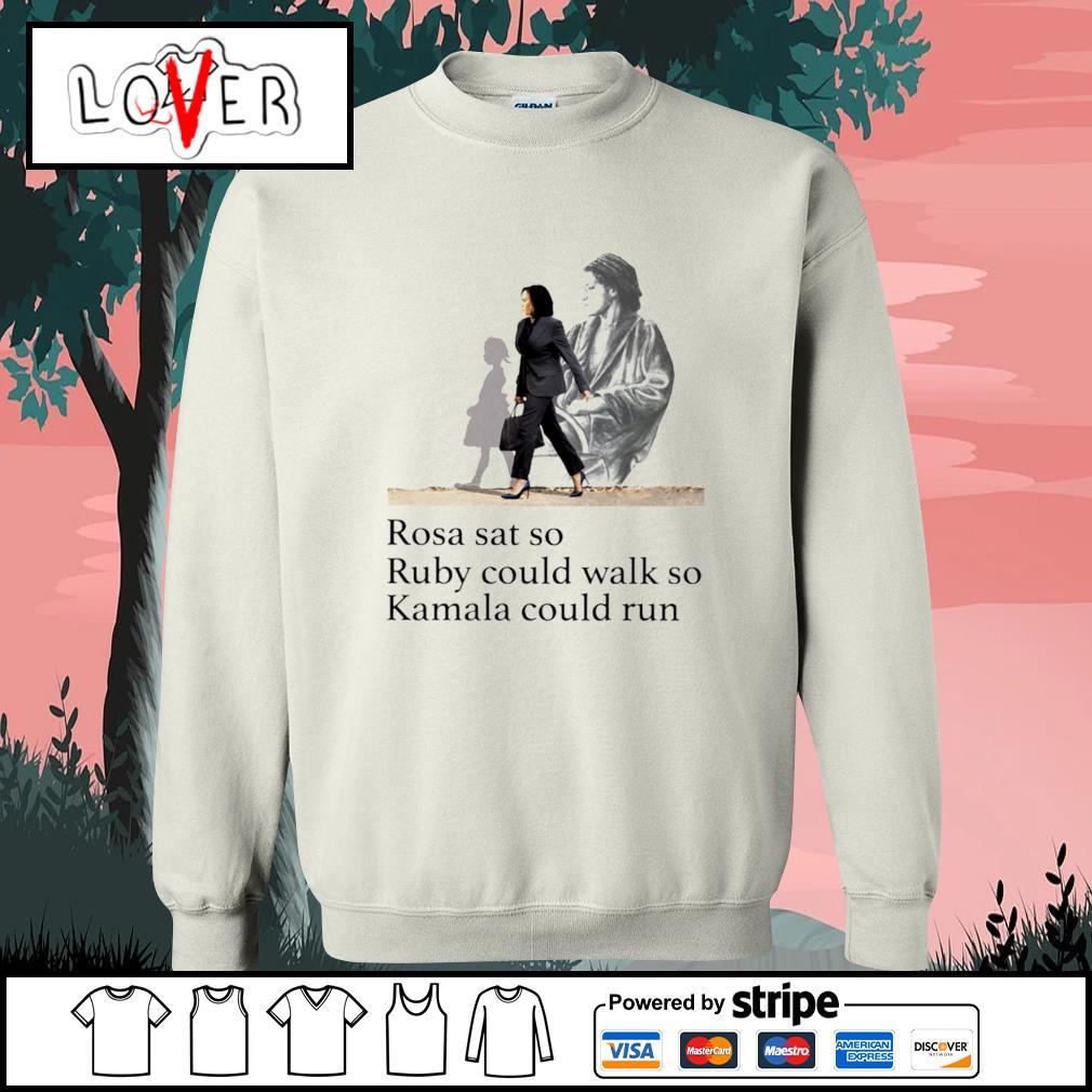 Rosa sat so Ruby could walk so Kamala could run Kamala Harris s Sweater