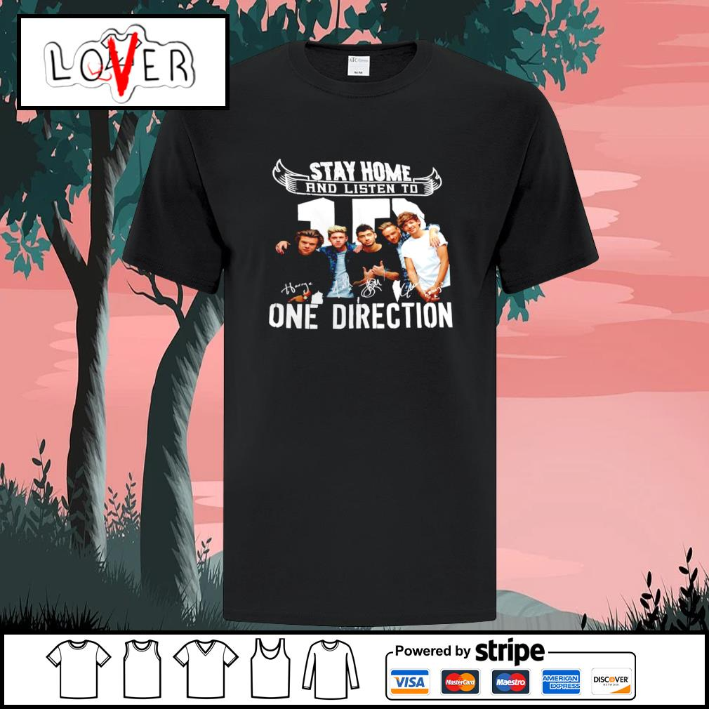 Stay home and listen to one direction signatures shirt
