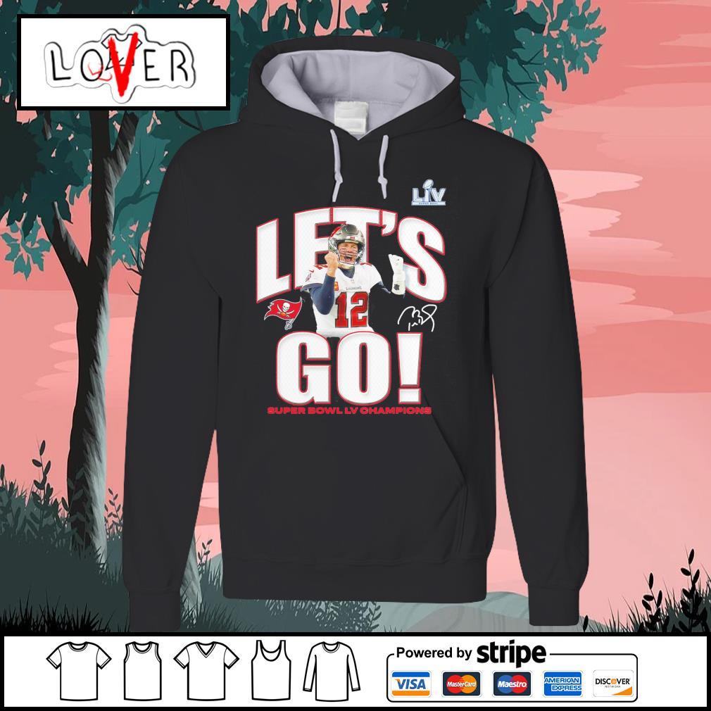 Tampa Bay Buccaneers Tom Brady Let's go super bowl LV champions signature s Hoodie