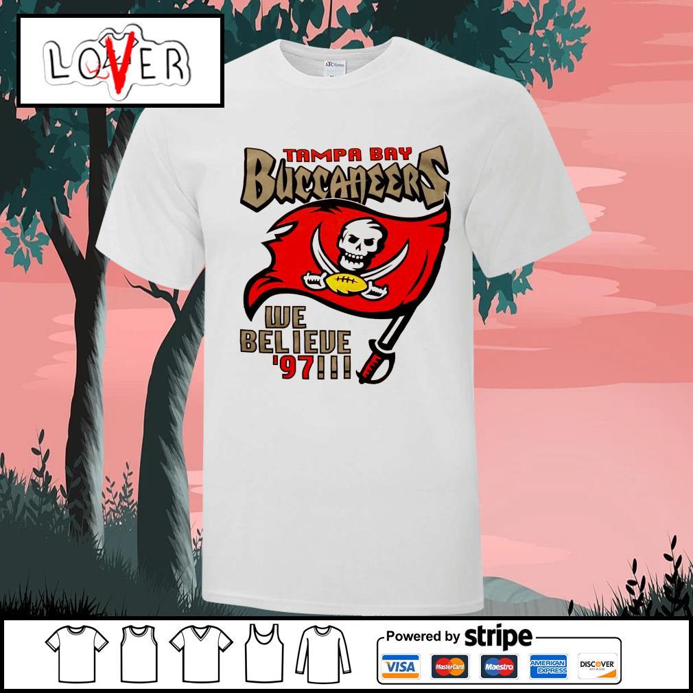 Tampa Bay Buccaneers we believe 97 shirt