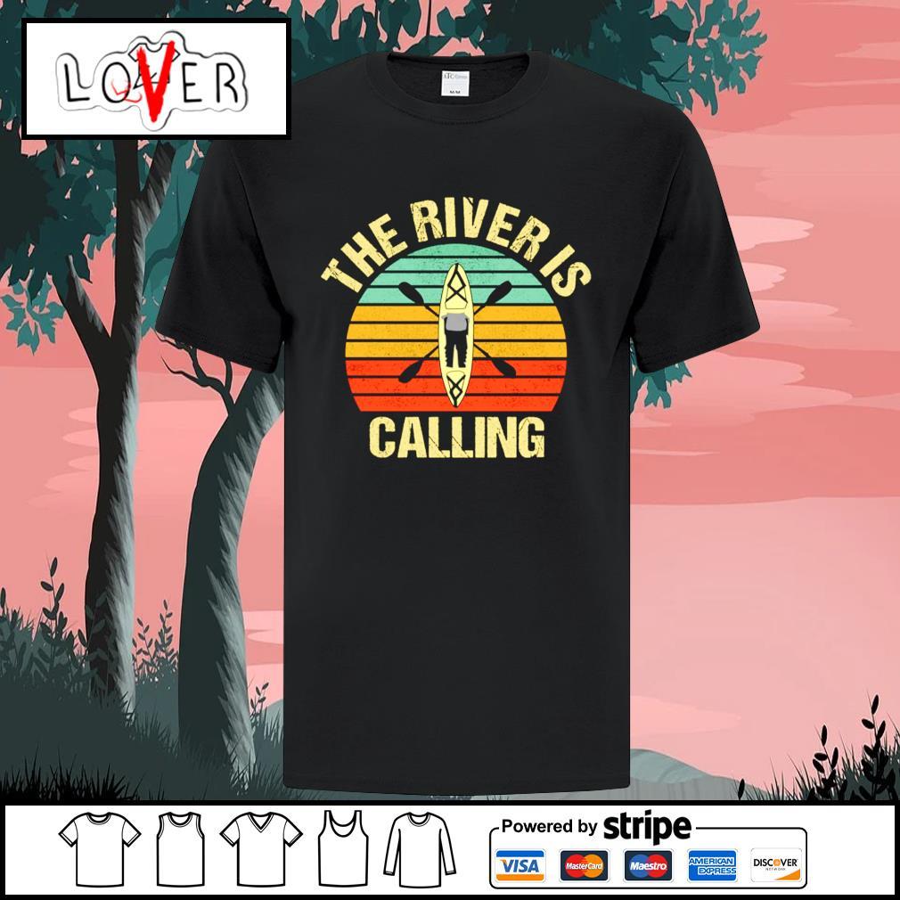 The river is calling kayak vintage shirt