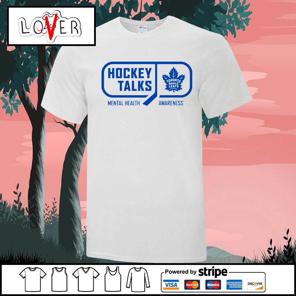 Toronto Maple Leafs Hockey Talks mental health awareness shirt