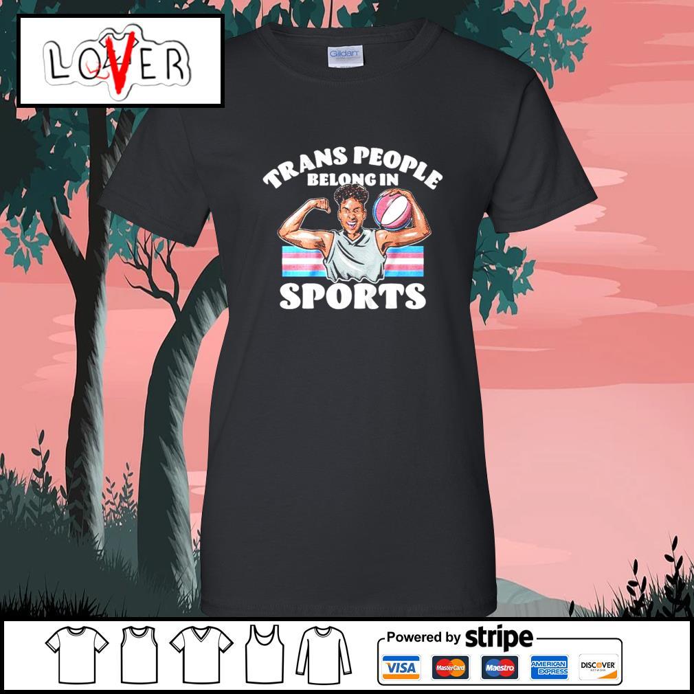 Trans people belong in sports s Ladies-Tee