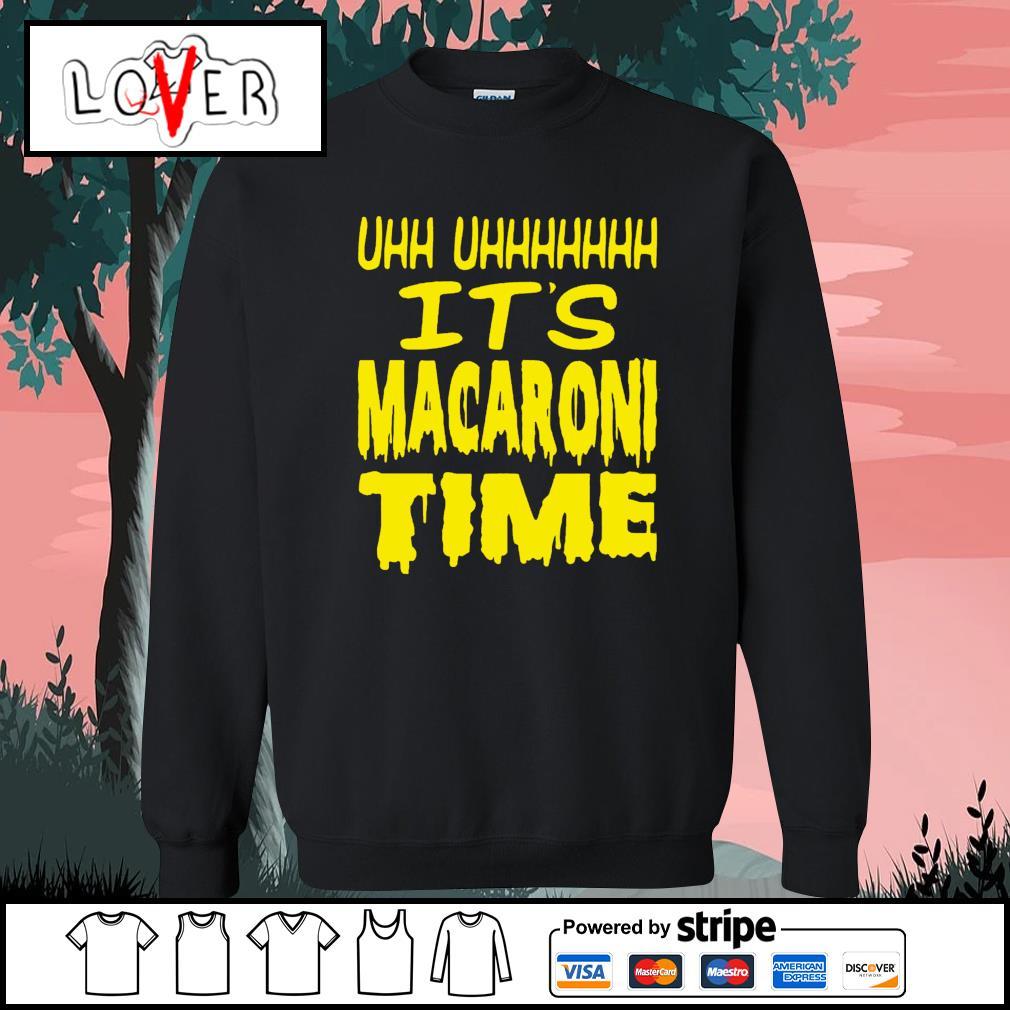 Uh it's macaroni time s Sweater