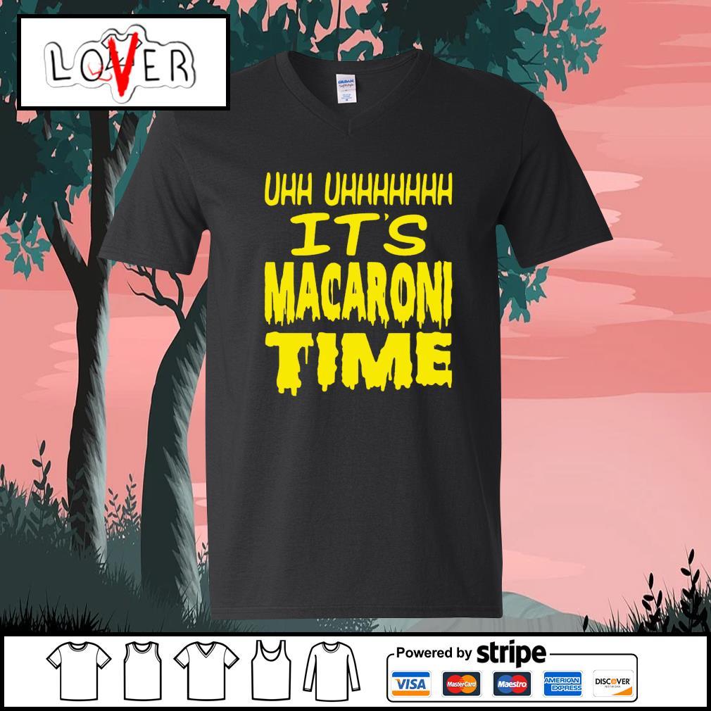Uh it's macaroni time s V-neck-T-shirt